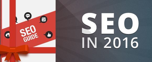 Actionable guide to SEO in 2016
